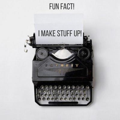 Typewriter with the words: Fun Fact! I make stuff up