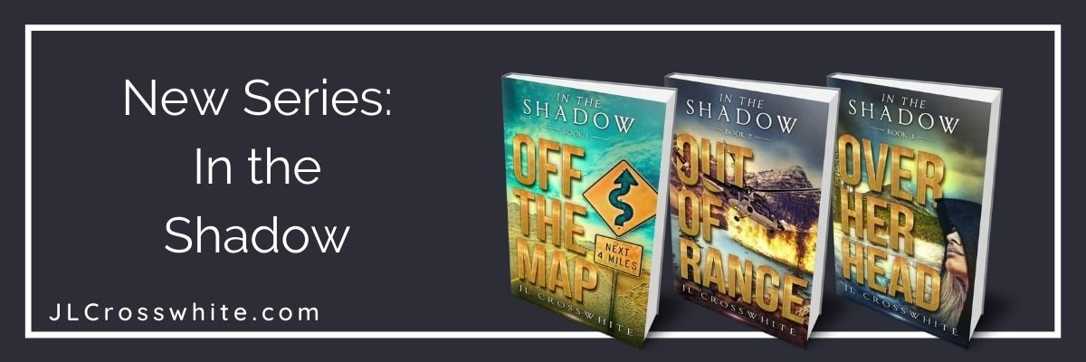JL Crosswhite In the Shadow Series: Book images for Off the Map, Out of Range, and Over her Head
