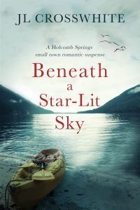 Beneath a Star-Lit Sky by JL Crosswhite a holcomb springs small town romantic suspense