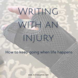 Christian romantic suspense author JL Crosswhite talks about how to write with an injury. Image is of a hand in a splint.